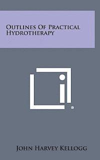 Outlines of Practical Hydrotherapy