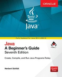 Java: A Beginner's Guide, Seventh Edition - Herbert Schildt