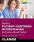 Smith's Patient Centered Interviewing: An Evidence-Based Method, Fourth Edition