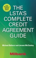 LSTA's Complete Credit Agreement Guide, Second Edition