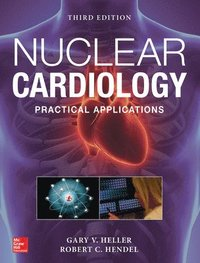 Nuclear Cardiology: Practical Applications, Third Edition