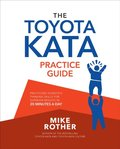 Toyota Kata Practice Guide: Practicing Scientific Thinking Skills for Superior Results in 20 Minutes a Day