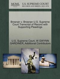 Brosnan V. Brosnan U.S. Supreme Court Transcript of Record with Supporting Pleadings
