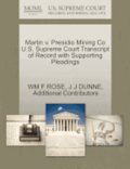Martin V. Presidio Mining Co U.S. Supreme Court Transcript of Record with Supporting Pleadings
