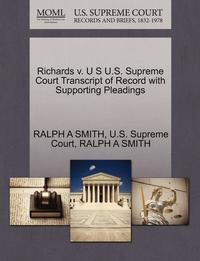 Richards V. U S U.S. Supreme Court Transcript of Record with Supporting Pleadings