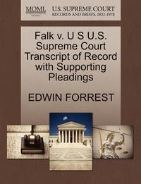 Falk V. U S U.S. Supreme Court Transcript of Record with Supporting Pleadings