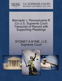 Biernacki V. Pennsylvania R Co U.S. Supreme Court Transcript of Record with Supporting Pleadings