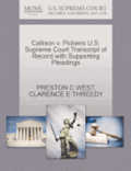Callison V. Pickens U.S. Supreme Court Transcript of Record with Supporting Pleadings