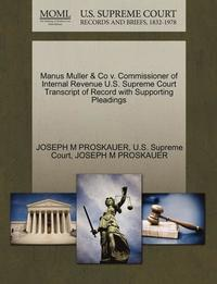 Manus Muller &; Co V. Commissioner of Internal Revenue U.S. Supreme Court Transcript of Record with Supporting Pleadings