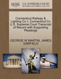 Connecticut Railway &; Lighting Co V. Connecticut Co U.S. Supreme Court Transcript of Record with Supporting Pleadings