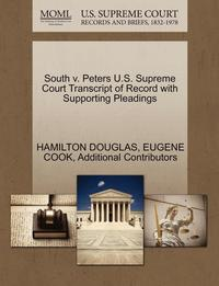 South V. Peters U.S. Supreme Court Transcript of Record with Supporting Pleadings