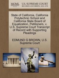 State of California, California Polytechnic School and California State Board of Equalization, Petitioners, V. U.S. Supreme Court Transcript of Record with Supporting Pleadings