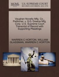 Vaughan Novelty Mfg. Co., Petitioner, V. G.G. Greene Mfg. Corp. U.S. Supreme Court Transcript of Record with Supporting Pleadings