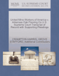 United Mine Workers of America V. Arkansas Oak Flooring Co U.S. Supreme Court Transcript of Record with Supporting Pleadings