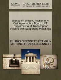 Sidney W. Wilson, Petitioner, V. Civil Aeronautics Board. U.S. Supreme Court Transcript of Record with Supporting Pleadings