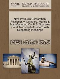 New Products Corporation, Petitioner, V. Outboard, Marine &; Manufacturing Co. U.S. Supreme Court Transcript of Record with Supporting Pleadings