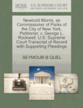 Newbold Morris, as Commissioner of Parks of the City of New York, Petitioner, V. George L. Rockwell. U.S. Supreme Court Transcript of Record with Supporting Pleadings