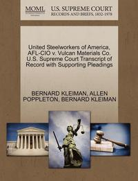 United Steelworkers of America, AFL-CIO V. Vulcan Materials Co. U.S. Supreme Court Transcript of Record with Supporting Pleadings