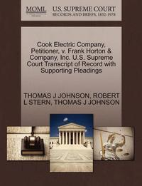 Cook Electric Company, Petitioner, V. Frank Horton &; Company, Inc. U.S. Supreme Court Transcript of Record with Supporting Pleadings