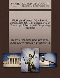 Flickinger (Kenneth G.) V. Electric Construction Co. U.S. Supreme Court Transcript of Record with Supporting Pleadings
