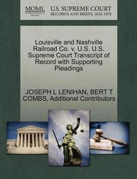Louisville and Nashville Railroad Co. V. U.S. U.S. Supreme Court Transcript of Record with Supporting Pleadings