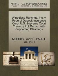 Wineglass Ranches, Inc. V. Federal Deposit Insurance Corp. U.S. Supreme Court Transcript of Record with Supporting Pleadings