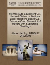 Monroe Auto Equipment Co., Hartwell Division V. National Labor Relations Board U.S. Supreme Court Transcript of Record with Supporting Pleadings