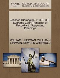 Johnson (Barrington) V. U.S. U.S. Supreme Court Transcript of Record with Supporting Pleadings