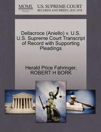 Dellacroce (Aniello) V. U.S. U.S. Supreme Court Transcript of Record with Supporting Pleadings