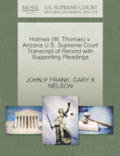 Holmes (W. Thomas) V. Arizona U.S. Supreme Court Transcript of Record with Supporting Pleadings