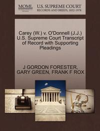 Carey (W.) V. O'Donnell (J.J.) U.S. Supreme Court Transcript of Record with Supporting Pleadings