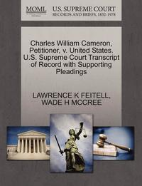 Charles William Cameron, Petitioner, V. United States. U.S. Supreme Court Transcript of Record with Supporting Pleadings