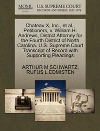 Chateau X, Inc., et al., Petitioners, V. William H. Andrews, District Attorney for the Fourth District of North Carolina. U.S. Supreme Court Transcript of Record with Supporting Pleadings