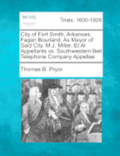 City of Fort Smith, Arkansas; Fagan Bourland, as Mayor of Said City. M.J. Miller, et al Appellants vs. Southwestern Bell Telephone Company Appellee