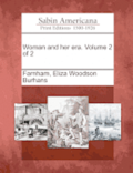 Woman and Her Era. Volume 2 of 2