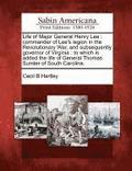 Life of Major General Henry Lee