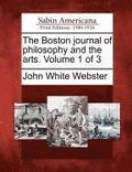 The Boston Journal of Philosophy and the Arts. Volume 1 of 3