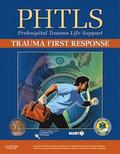 PHTLS:Trauma First Response