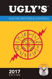 Ugly's Electric Motors  &;  Controls, 2017 Edition