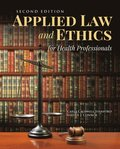 Applied Law  &;  Ethics For Health Professionals