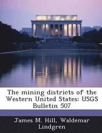 The Mining Districts of the Western United States
