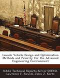 Launch Vehicle Design and Optimization Methods and Priority for the Advanced Engineering Environment