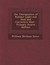 Therapeutics of Radiant Light and Heat and Convective Heat