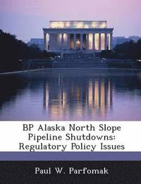 BP Alaska North Slope Pipeline Shutdowns