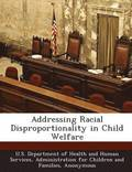 Addressing Racial Disproportionality in Child Welfare