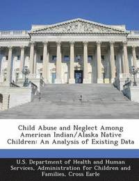 Child Abuse and Neglect Among American Indian/Alaska Native Children
