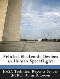 Printed Electronic Devices in Human Spaceflight