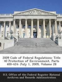 2009 Code of Federal Regulations av U S Office Of The Federal Register Nati, U S Office Of The Federal Register Nat (Häftad)