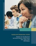 Statistics for The Behavioral and Social Sciences: Pearson New International Edition