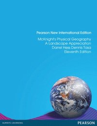 McKnight's Physical Geography: Pearson New International Edition
